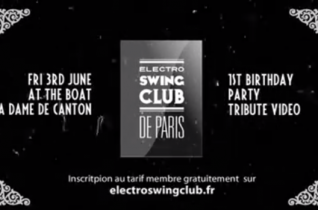 Electro Swing Club de Paris 1 Year Birthday Party (teaser & tribute)